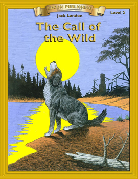 The Call of the Wild RL 2-3 Adapted and Abridged Novel
