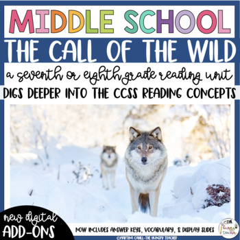 The Call of the Wild Reading Unit Novel Study (7th and 8th Grade Reading Unit)