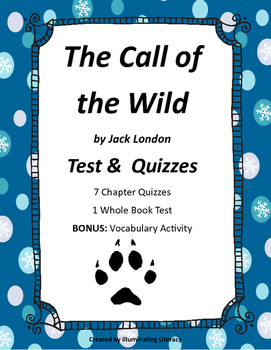 The Call of the Wild: Whole Book Test & 7 Chapter Quizzes & Vocabulary Activity