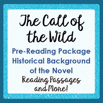 The Call of the Wild and Jack London Pre-reading Texts and Activities