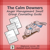 The Calm Downers: Anger Management Small Group Guide