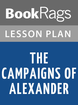 The Campaigns of Alexander Lesson Plans