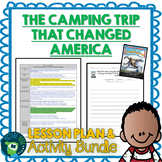 The Camping Trip That Changed America Lesson Plan & Activities