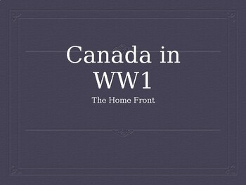 The Canadian Home Front - WW1