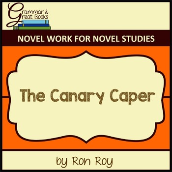 A-Z Mysteries: The Canary Caper: CCSS-Aligned Novel Work