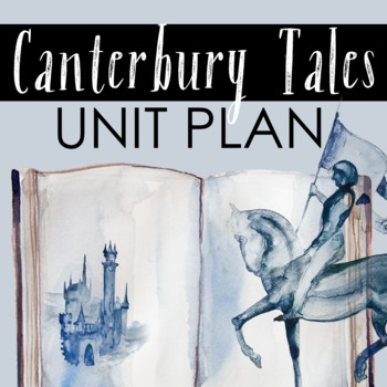 The Canterbury Tales Unit Plan with Activities, Test and Essay