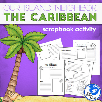 """The Caribbean: Our Island Neighbors"" Scrapbook"
