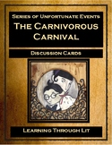 Series of Unfortunate Events THE CARNIVOROUS CARNIVAL - Discussion Cards