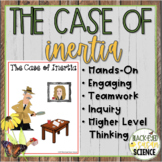 The Case of Inertia (Newton's First Law of Motion)  NGSS aligned MS-PS2-2
