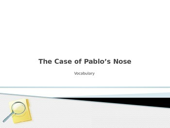 """""""The Case of Pablo's Nose"""" Vocabulary"""