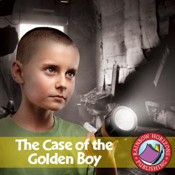 The Case of The Golden Boy (Novel Study) Gr. 6-8
