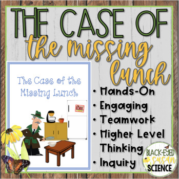 The Case of The Missing Lunch (with optional Claim, Evidence, and Reasoning)