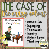 The Case of the Crazy Colors (w/ Claim, Evidence, Reasoning) NGSS MS-PS1-2