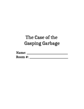 The Case of the Gasping Garbage