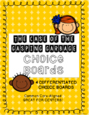 The Case of the Gasping Garbage Choice Boards