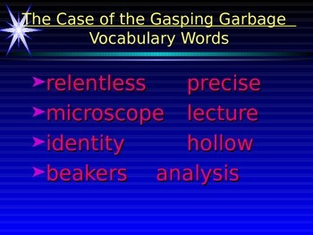 The Case of the Gasping Garbage Vocabulary Power Point Rea