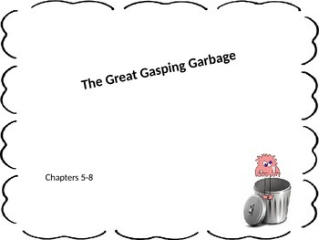 The Case of the Great Gasping Garbage  5-8