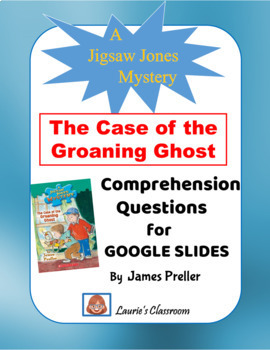 The Case of the Groaning Ghost comprehension questions and answers
