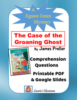 The Case of the Groaning Ghost comprehension questions and