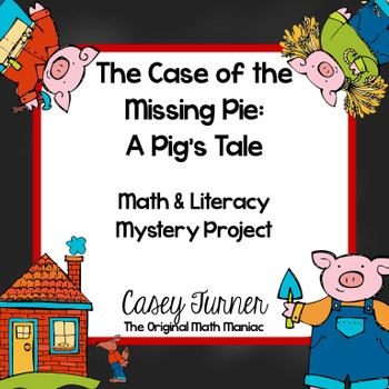 The Case of the Missing Pie: A Pig's Tale Math & Literacy Mystery Project