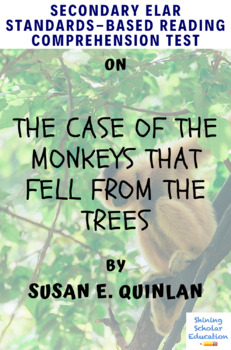 The Case of the Monkeys That Fell from the Trees Reading Comprehension Test/Quiz
