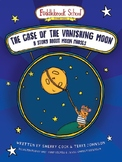 The Case of the Vanishing Moon - The Fuddlebrook School Sc