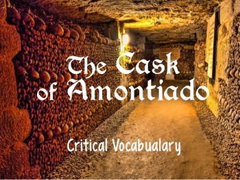 The Cask of Amontillado - Edgar Allen Poe - PowerPoint of Critical Vocabulary