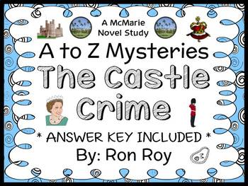 The Castle Crime : A to Z Mysteries (Roy) Novel Study / Comprehension (33 pages)