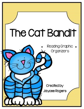 The Cat Bandit Reading Graphic Organizers