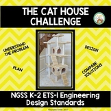 The Cat House Challenge:  NGSS Engineering Standards K-2-ETS