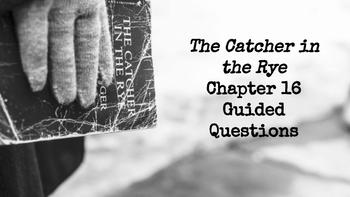The Catcher in the Rye Chapter 16 Guided Reading Questions