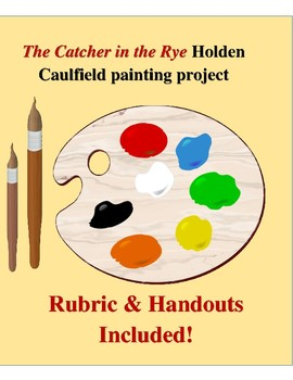 The Catcher in the Rye Painting Project With Handouts, Rubrics, and More!