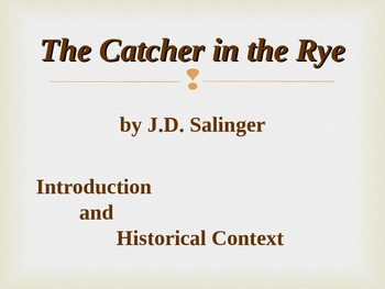 The Catcher in the Rye PowerPoint - Introduction and Histo