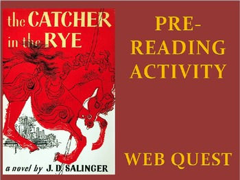 The Catcher in the Rye Pre-Reading Activity Web Quest