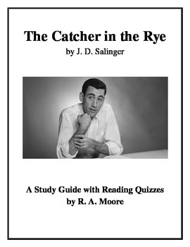 """The Catcher in the Rye"" by J. D. Salinger: Study Guide with Reading Quizzes"