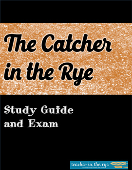 The Catcher in the Rye Study Guide, Exam, and In-Class Essay Prompt Options!