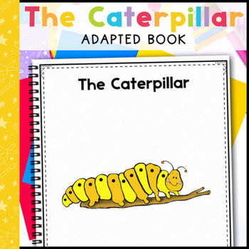 The Caterpillar: Adapted Book for Early Childhood Special Education