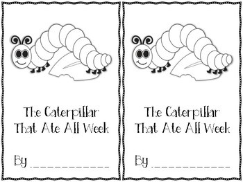 The Caterpillar That Ate All Week (Freebie Reader)