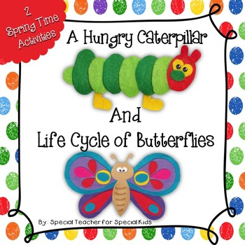The Caterpillar that Likes to Eat  & The Butterfly Life Cycle