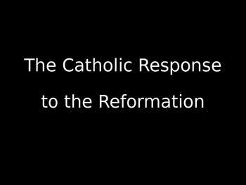 The Catholic Response to the Reformation