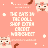 The Cats in the Doll Shop extra credit worksheet