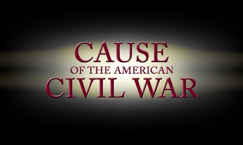The Causes of The Civil War (1791 - 1861) Unit