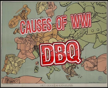 The Causes of World War I - Document Based Question