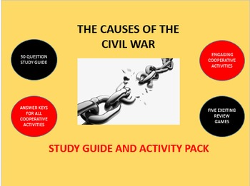 The Causes of the Civil War:  Study Guide and Activity Pack