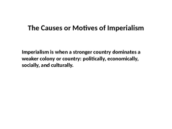 The Causes or Motives of Imperialism Pictures Power Point