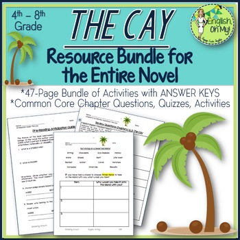 The Cay-Engaging Common Core Questions, Activities & An Assessment