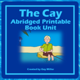 The Cay Novel Study [Theodore Taylor] Abridged Book Unit