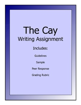 The Cay writing assignment - guidelines, peer response, gr