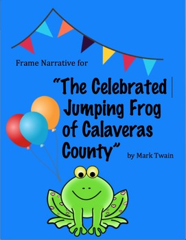 """The Celebrated Jumping Frog of Calaveras County"" Frame Narrative Activity"