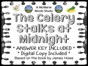 The Celery Stalks at Midnight (James Howe) Novel Study / Comprehension (25 pgs)